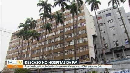 Parentes de policial baleado dizem que atendimento do Hospital da PM está precário