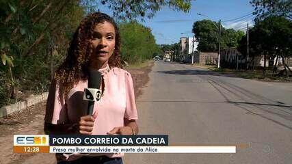 Mulher é presa por envolvimento na morte da menina Alice, em Vila Velha, ES