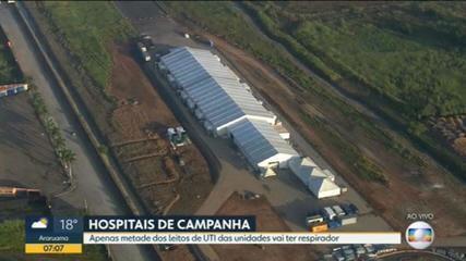 Apenas metade dos leitos dos hospitais de campanha do Estado terão respiradores