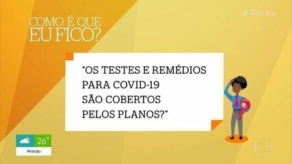 Os testes e remédios para COVID-19 são cobertos pelos planos?