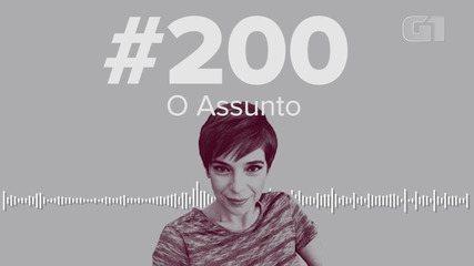 O Assunto #200