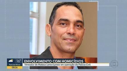 Vereador de Mateus Leme é preso em operação da Polícia Civil
