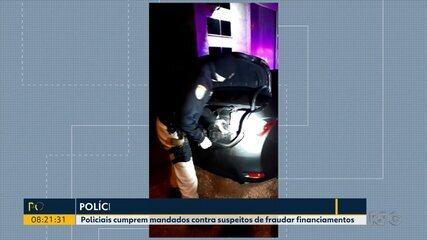 Policiais cumprem mandados contra suspeitos de fraudar financiamentos