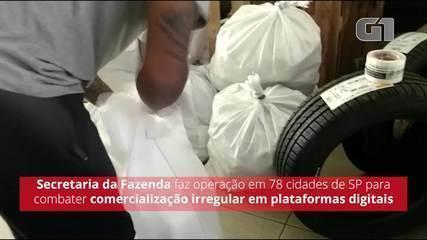 Secretaria da Fazenda faz operação para combater comercialização irregular em São Paulo