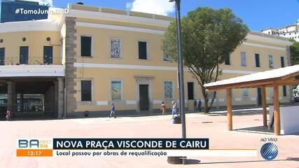 Praça Visconde de Cairu é entregue após obras de requalificação