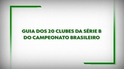 Guia dos 20 clubes da Série B do Campeonato Brasileiro