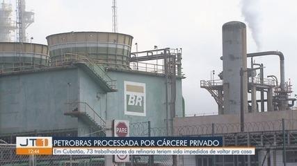 Petrobras é processada pelo Ministério Público por cárcere privado