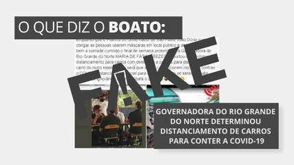 É #FAKE que governadora do RN determinou distanciamento de carros para conter a Covid-19