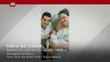 G1 Bauru e Marília destaca história do bombeiro que fez o parto do próprio filho