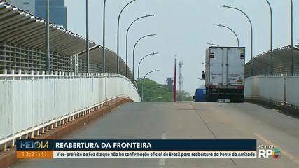 Vice-prefeito de Foz diz que não há confirmação oficial para reabertura da fronteira