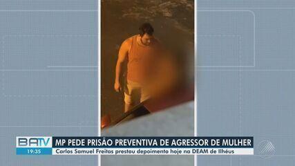 Ministério Público Estadual pede prisão do homem suspeito de agredir mulher em Ilhéus