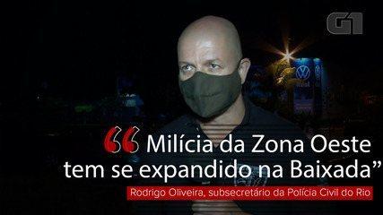 'Milícia da Zona Oeste tem se expandido na Baixada', diz subsecretário da Polícia Civil
