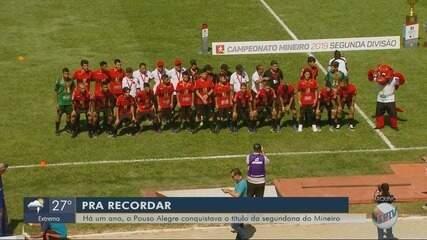Pouso Alegre FC comemora 1 ano do título da Segunda Divisão do Mineiro