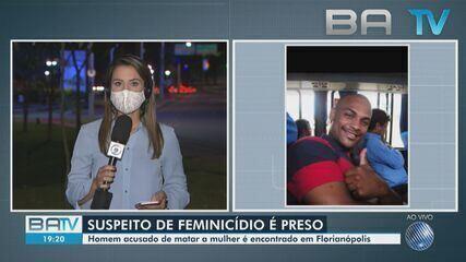 Homem suspeito de matar companheira em Salvador, é preso em Santa Catarina