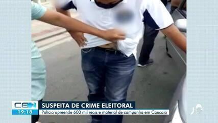 Polícia apreende 600 mil reais e material de campanha em Caucaia