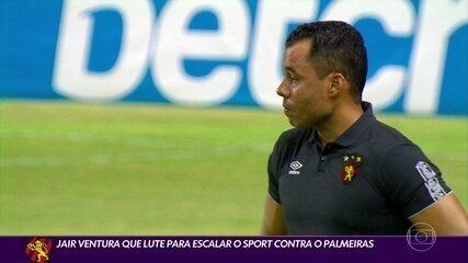 Jair Ventura que lute para escalar o Sport contra o Palmeiras
