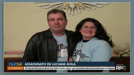 Acusado de matar a professora Luciane Ávila será transferido para Complexo Médico Penal