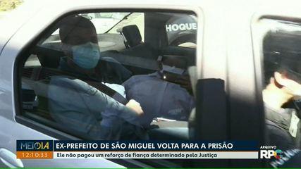 Ex-prefeito de São Miguel do Iguaçu volta para a prisão