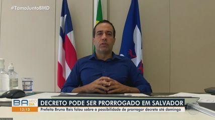 Prefeito de Salvador diz que restrições podem ser prorrogadas, se a pandemia aumentar