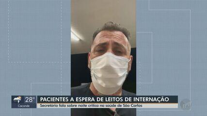 Secretário da Saúde fala em noite de terror nos hospitais de São Carlos