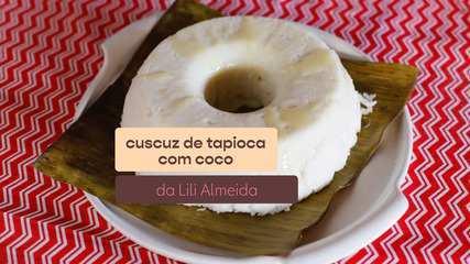 Lili Almeida prepara um Cuscuz de Tapioca com Coco