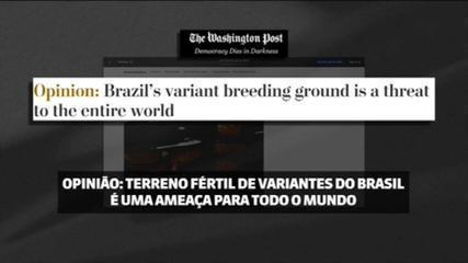 Jornal americano dedica editorial ao Brasil como terreno fértil para novas variantes e ameaça ao mundo