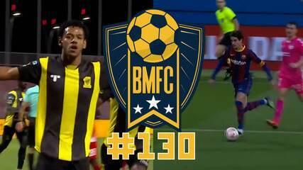 BMFC #130: Joia do Barcelona faz golaço à la Messi e Romarinho anota hat-trick na Arábia