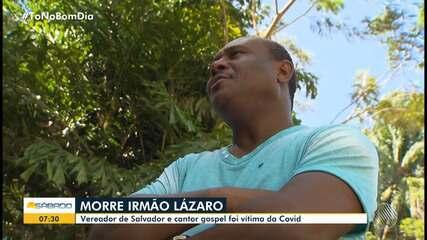 Vereador e cantor Irmão Lázaro morre por complicações da Covid-19