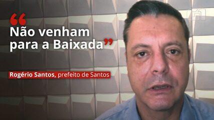 VÍDEO: 'Não venham para a Baixada', pede prefeito de Santos (SP) sobre feriado prolongado na capital