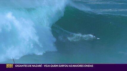 Gigantes de Nazaré: Confira quem surfou as maiores ondas