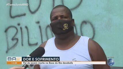 Pai de jovem morto em atentado no bairro da Boca do Rio desabafa e pede justiça pelo crime