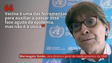 VÍDEO: 'Vacina é uma das ferramentas para auxiliar a passar essa fase aguda da epidemia, mas não é a única', diz vice-diretora da OMS