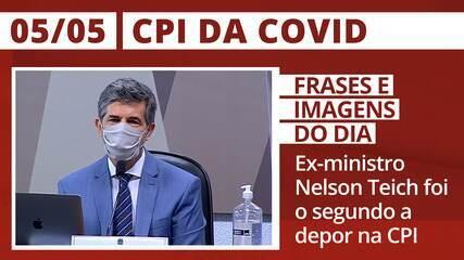 CPI da Covid: veja as principais frases e imagens da sessão de 5 de maio, em que o ex-ministro Nelson Teich foi ouvido.