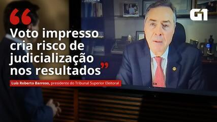 VÍDEO: 'Voto impresso cria risco de judicialização nos resultados', diz Barroso