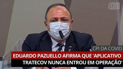 VÍDEO: Eduardo Pazuello afirma que 'aplicativo TrateCov nunca entrou em operação'
