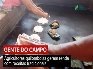 Gente do campo: agricultoras quilombolas geram renda com receitas tradicionais