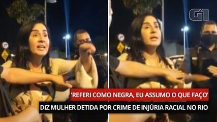 VÍDEO: 'Referi como negra, eu assumo o que faço', diz mulher detida por crime de injúria racial no Rio