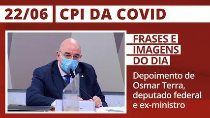 CPI da Covid: depoimento de Osmar Terra, deputado federal (MDB) e ex-ministro