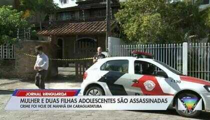 Mulher e filhas adolescentes são mortas em Caraguatatuba; Polícia busca principal suspeito