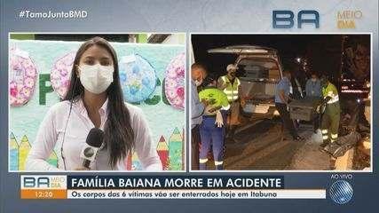 Corpos de família baiana que morreu em acidente será enterrado em Itabuna
