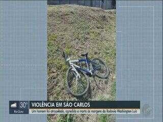 Homem é atropelado, agredido e morto às margens da Washington Luís em São Carlos