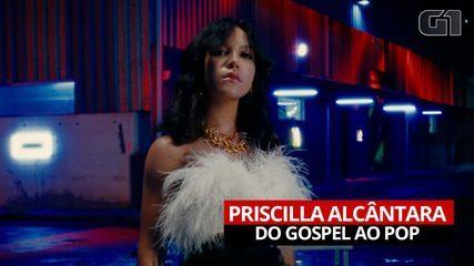 Priscilla Alcântara fala sobre sua 'transição' da música gospel para o pop