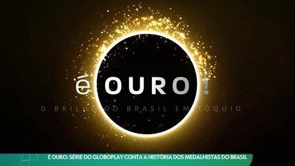 É ouro: série do Globoplay conta a história dos medalhistas do Brasil