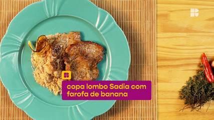 Copa lombo Sadia com farofa de banana: veja a receita