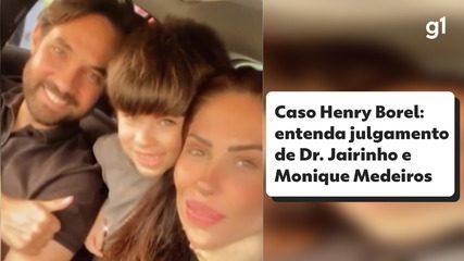 Caso Henry Borel: entenda o julgamento de Doutor Jairinho e Monique Medeiros