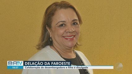 'Faroeste': desembargadora investigada e o filho dela fazem acordo de delação premiada