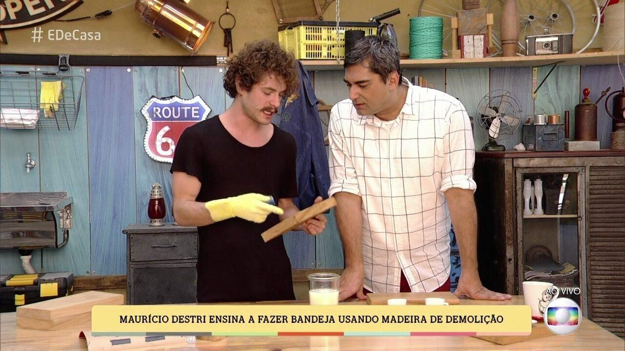 Maurício Destri mostra seu lado marceneiro no 'É de casa'