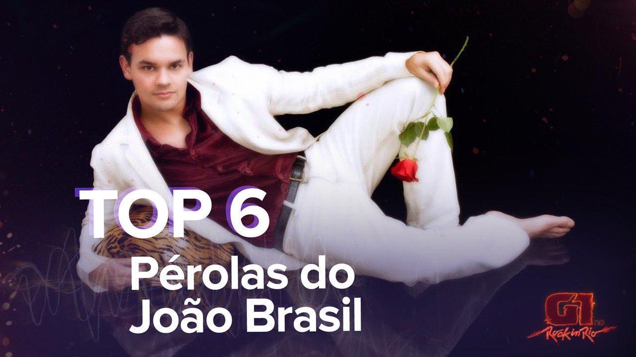 Top 6 - Pérolas do João Brasil