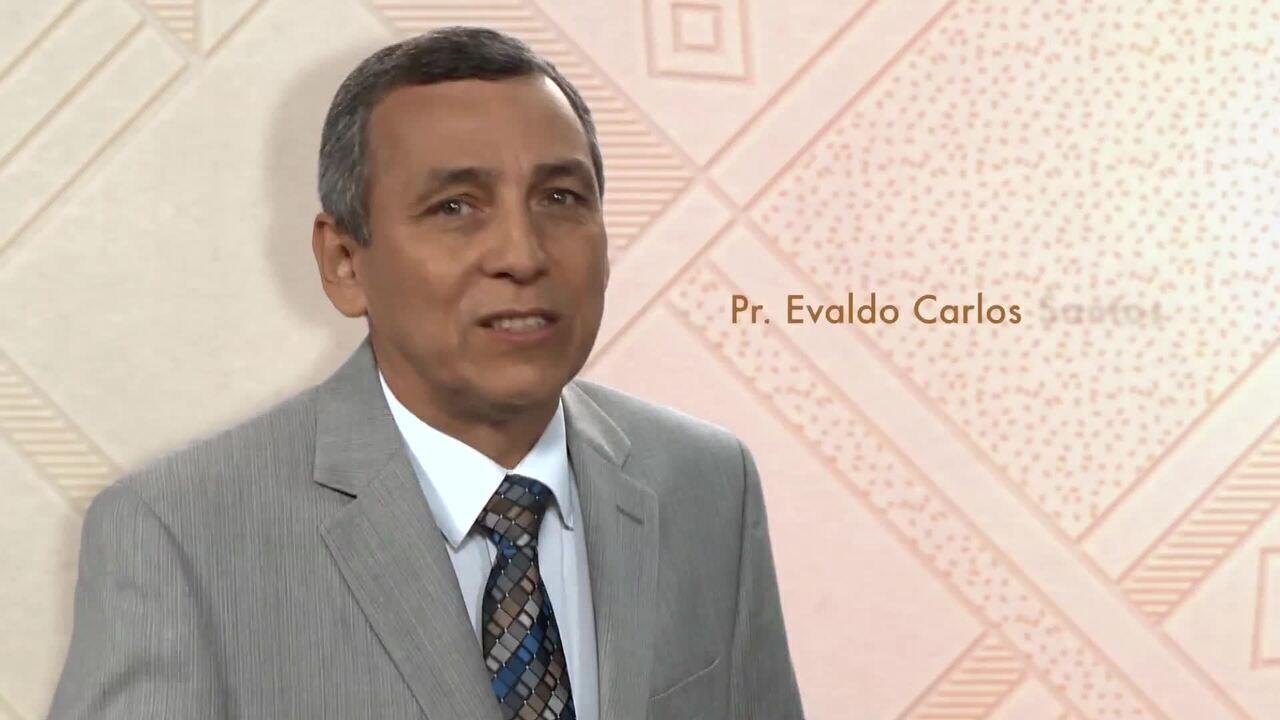 Vida e Esperança: Veja a mensagem do Pr. Evaldo Carlos Santos sobre perseverança
