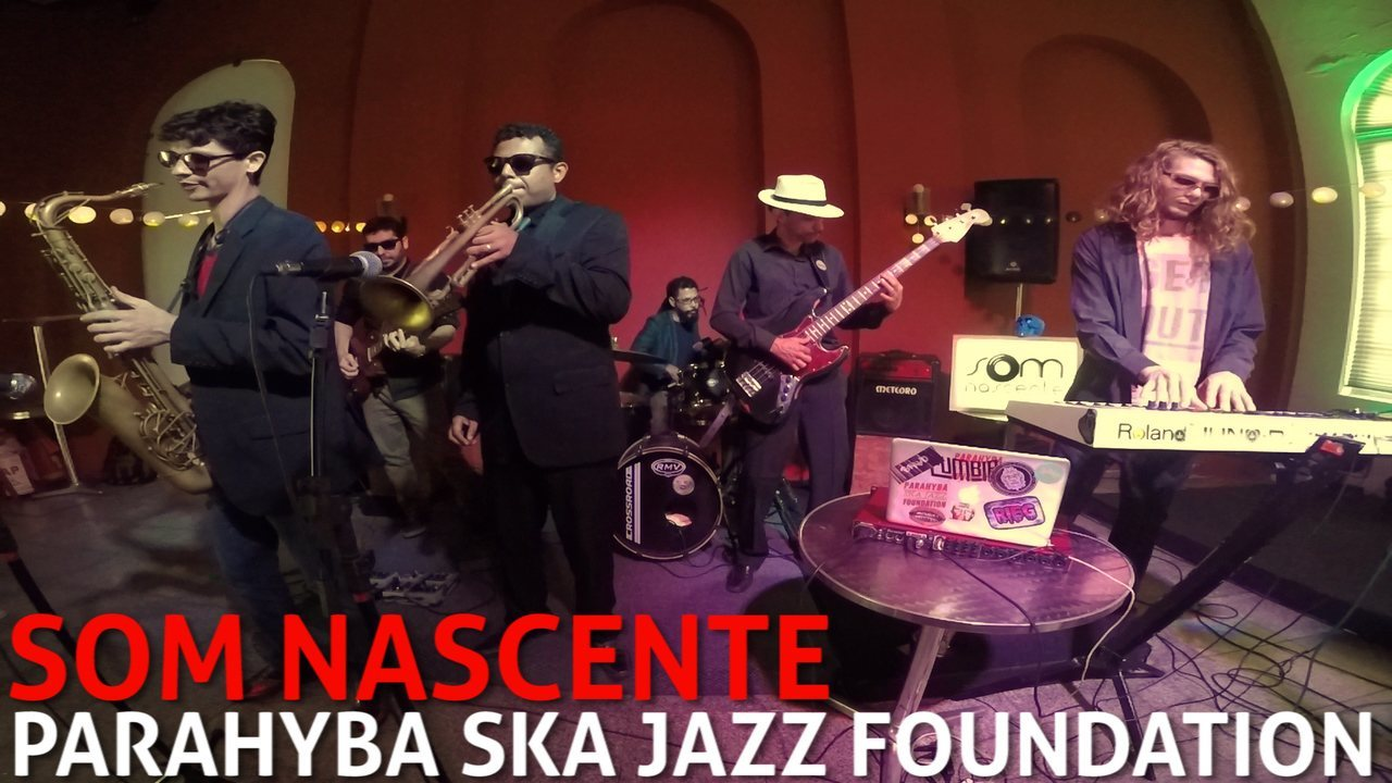 Parahyba Ska Jazz Foundation no Som Nascente